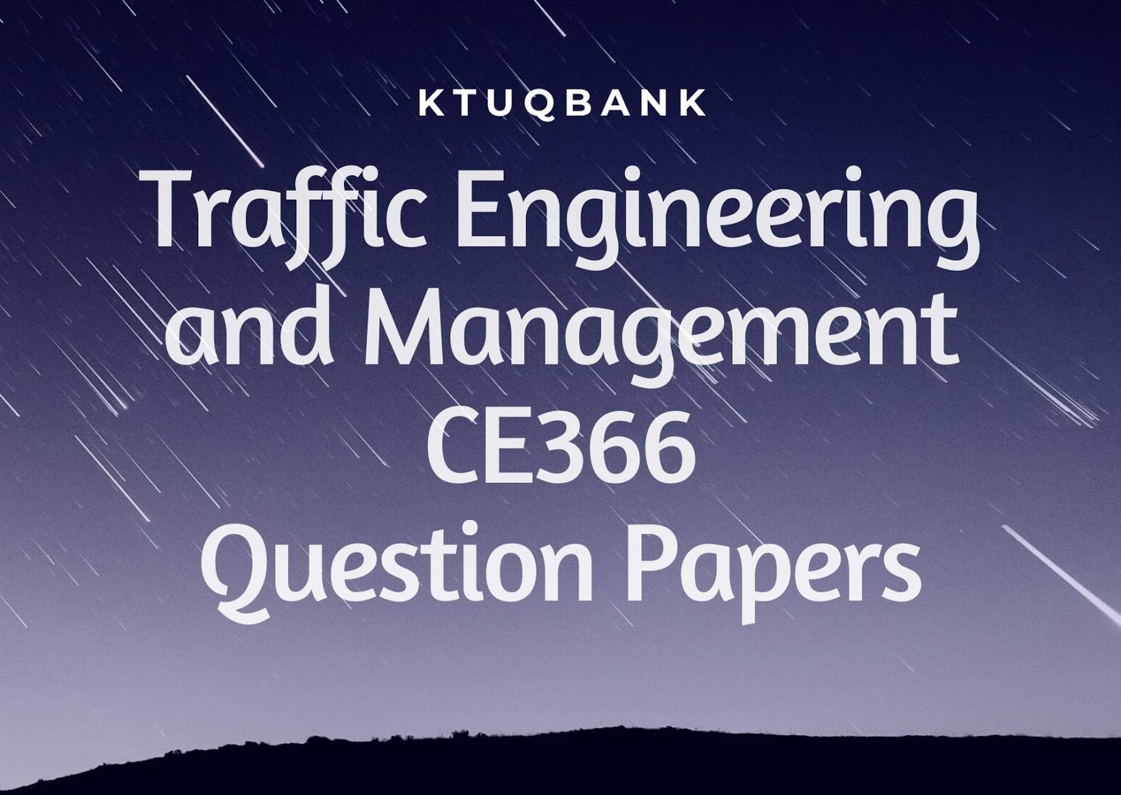 Traffic Engineering and Management | CE366 | Question Papers (2015 batch)