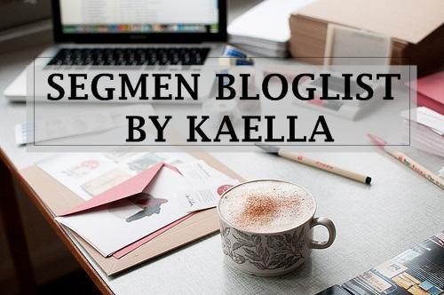 segmen bloglist by kaella dah berakhir