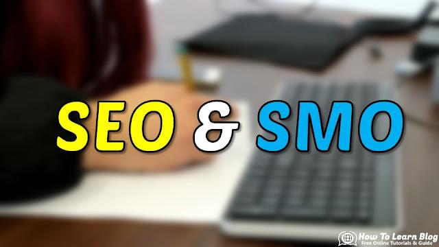 Define SEO and SMO