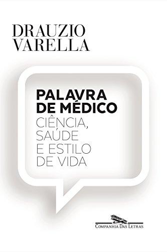 Palavra de médico Ciência saúde e estilo de vida Drauzio Varella
