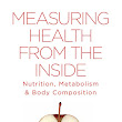 Excerpts from 'Measuring Health From The Inside'
