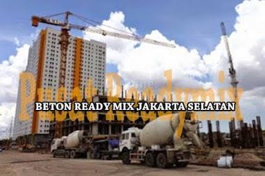 HARGA BETON COR / READY MIX JAKARTA SELATAN 2020