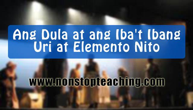 Ang Dula at ang Iba't Ibang Uri at Elemento Nito