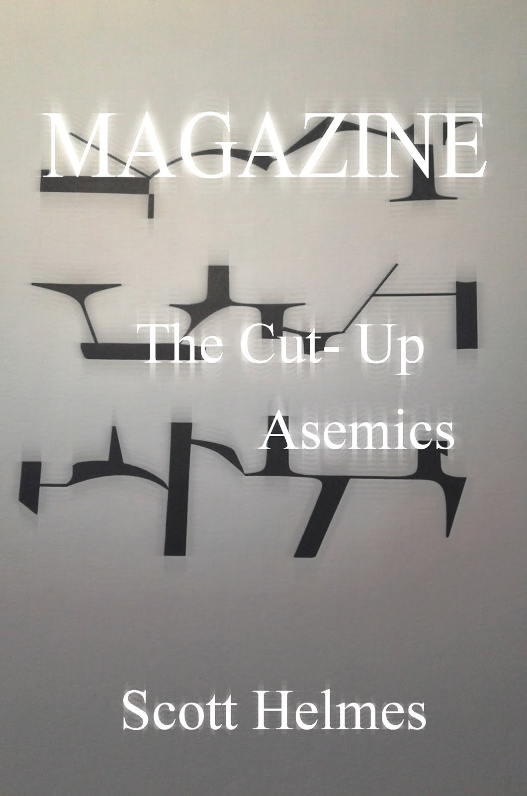 Available Now @ Amazon! Magazine: The Cut-Up Asemics by Scott Helmes