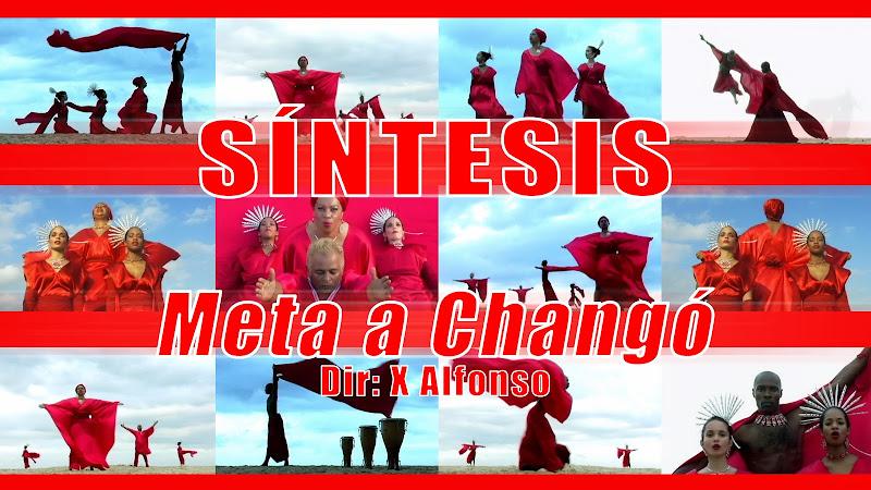 Síntesis - ¨Meta a Changó¨ - Videoclip - Dirección: X Alfonso. Portal del Vídeo Clip Cubano