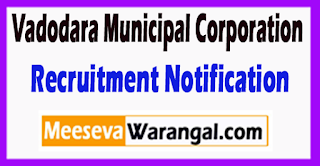 VMC Vadodara Municipal Corporation Recruitment Notification 2017 Last Date 20-06-2017