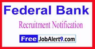 Federal Bank Recruitment Notification 2017  Last Date 16-06-2017