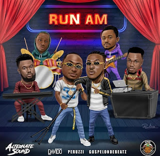 Davido Feat. GospelOnDeBeatz & Peruzzi - Run Am (Afro Pop)