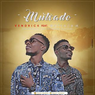 Vendrick feat. Maplaca Jr. - Mutxado