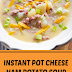 Instant Pot Cheesy Ham Potato Soup