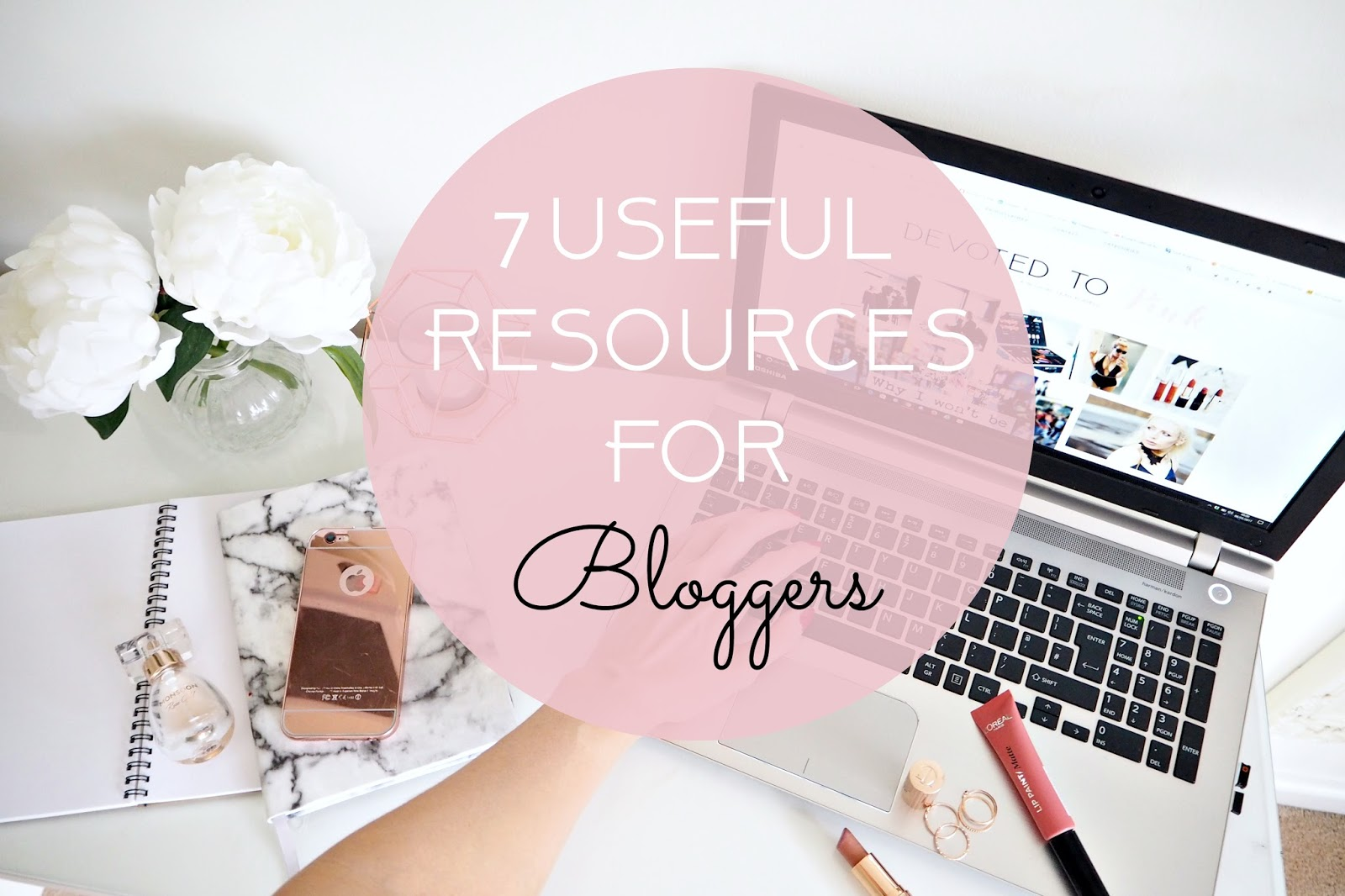 7 Useful resources and tools for bloggers
