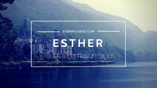 Significado y origen del Nombre Esther ¿Que Significa?