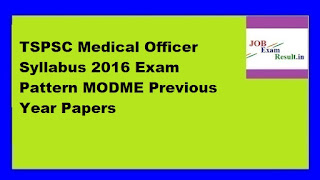 TSPSC Medical Officer Syllabus 2016 Exam Pattern MODME Previous Year Papers