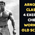 Arnold's Classic 4 Exercise Chest Workout Old School!
