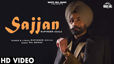 Presenting Sajjan lyrics penned by Rupinder Aujla. Latest Punjabi song Sajjan is sung by Rupinder Aujla & music given by Kil Banda