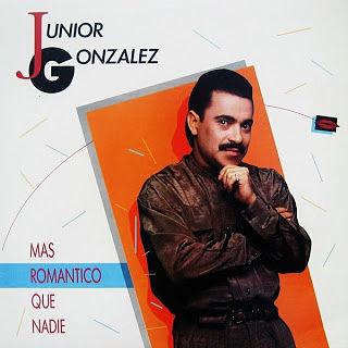 MAS ROMANTICO QUE NADIE - JUNIOR GONZALEZ (1989)