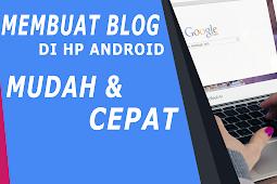 Cara Membuat Blog di HP Android dari Awal Sampai Akhir