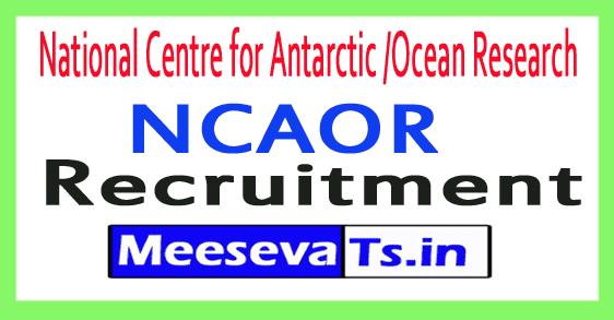 National Centre for Antarctic /Ocean Research NCAOR Recruitment Notification