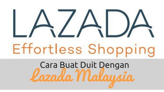 Cara Buat Duit Dengan Lazada Malaysia