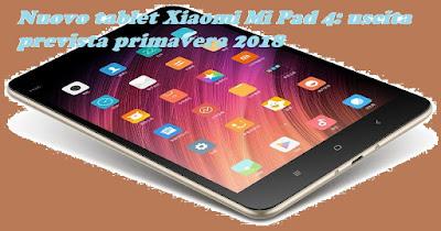 Nuovo tablet Xiaomi Mi Pad 4 previsto primavera 2018