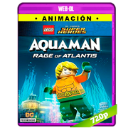 LEGO DC Super Heroes: Aquaman: la ira de Atlantis (2018) WEB-DL 720p Audio Dual Latino-Ingles