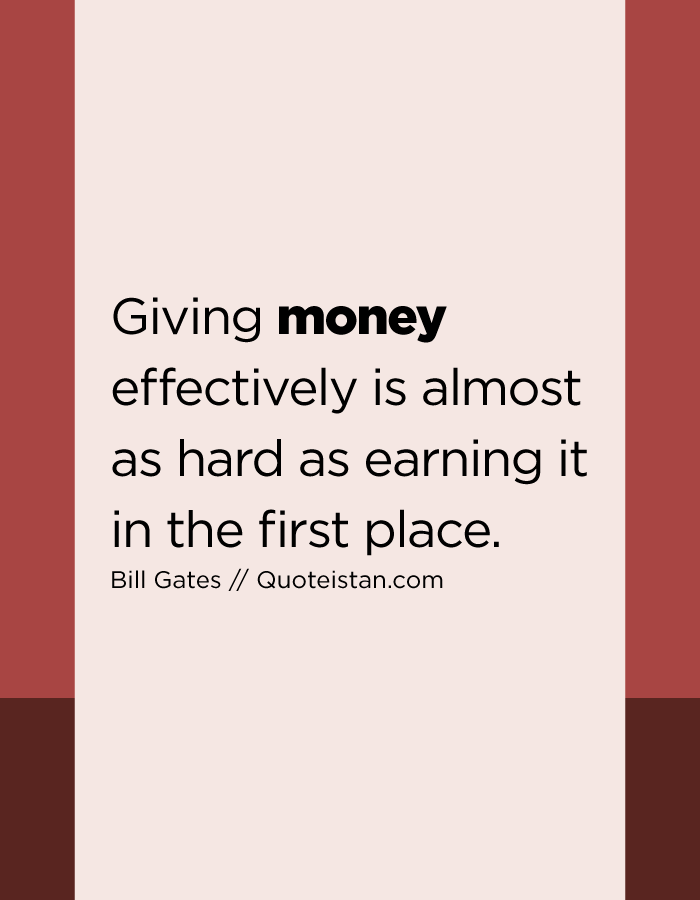 Giving money effectively is almost as hard as earning it in the first place.