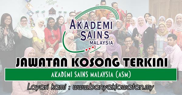 Jawatan Kosong 2018 di Akademi Sains Malaysia (ASM)