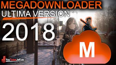 Descargar MegaDownloader 2018, ultima version, megadownloader