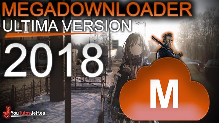 Como Descargar MegaDownloader Ultima Version 2018 - Español SIN LIMITES DE DESCARGA