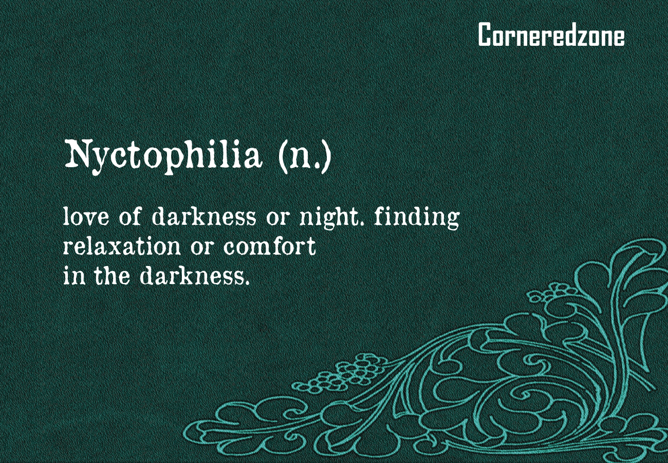 Nyctophilia-love-of-darkness-or-night.-finding-relaxation-or-comfort-in-the-darkness-corneredzone.png