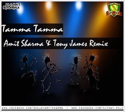 Tamma Tamma Dj Amit Sharma And Dj Tony Remix