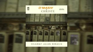 Lirik Lagu Selamat Jalan Kekasih - D'Masiv & Chrisye (feat. Maizura)