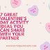 7 GREAT VALENTINE'S DAY ACTIVITY IDEAS YOU CAN SHARE WITH YOUR PARTNER