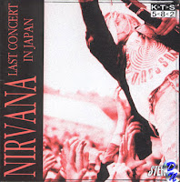Last Concert In Japan (1992) : art sound blog bootleg nirvana musique pirate