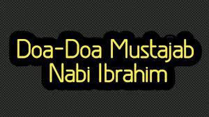 Doa-doa Nabi Ibrahim AS Dalam Al-Qur'an Yang Sangat ...