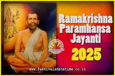 2025 Ramakrishna Paramhansa Jayanti Date & Time, 2025 Ramakrishna Paramhansa Jayanti Calendar