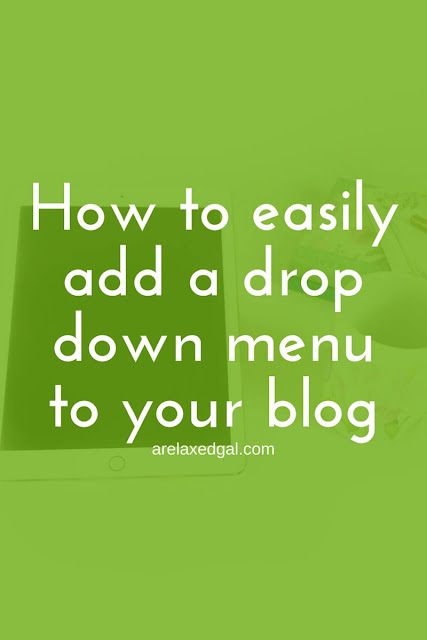 Blog tutorial: How to add a drop down menu to your blog | arelaxedgal.com