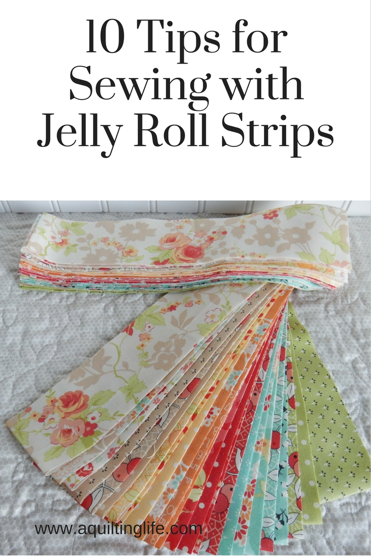 Quilt Patterns Using Strips Of Fabric : 10 Tips for Using Jelly Rolls A Quilting Life - a quilt blog
