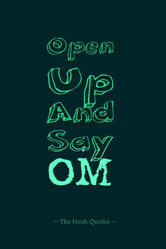 Open-Up-And-Say-Om-yoga-sayings-and-words