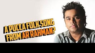 A pucca folk song from AR Rahman?