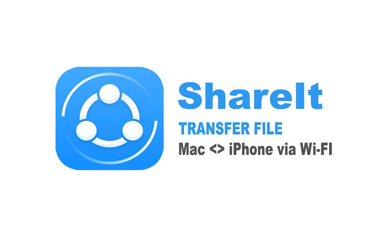 Cara Mengirim File dari Mac ke iPhone dengan ShareIt via Wifi dan Transfer File dari iPhone ke MacBook