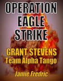 OPERATION EAGLE STRIKE - #11 in Grant Stevens Series - Available Now