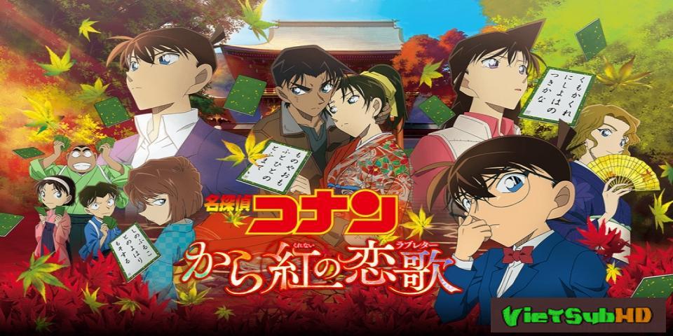 Phim Thám tử Conan Movie 21: Bản tình ca màu đỏ thẫm VietSub HD   Detective Conan Movie 21: Crimson Love Letter 2017