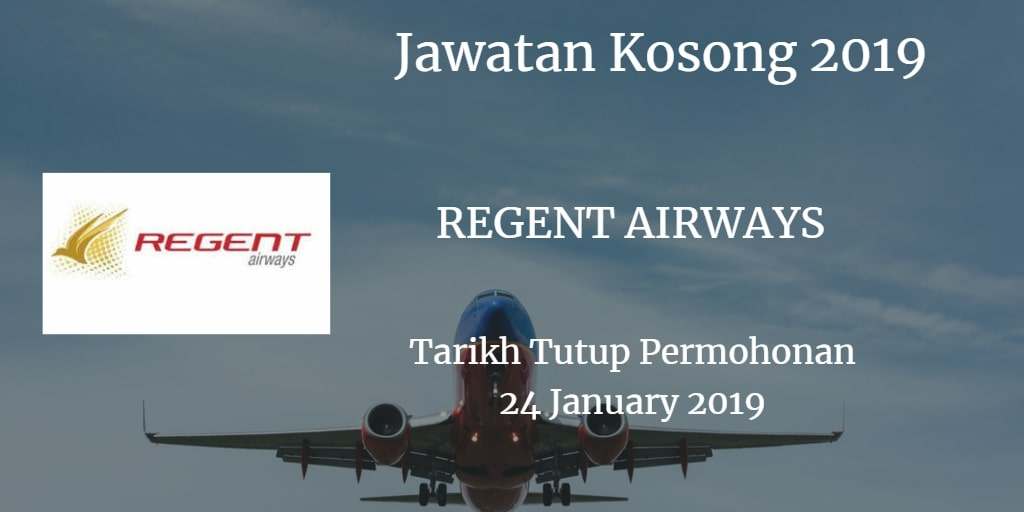Jawatan Kosong REGENT AIRWAYS 24 January 2019