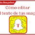 Cómo cambiar el color, tamaño y posición del texto en Snapchat