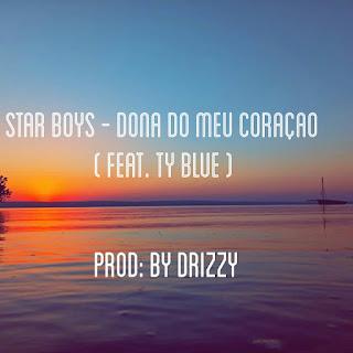 Star Boys Feat. Ty Blue-Dona Do Meu Coração