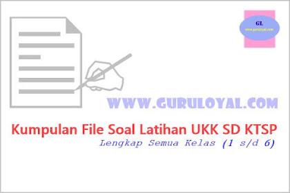 Kumpulan File Soal Latihan UKK SD KTSP