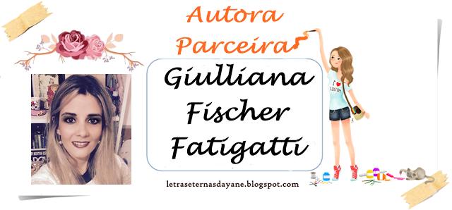 http://letraseternasdayane.blogspot.com.br/search/label/Giulliana%20Fischer%20Fatigatti