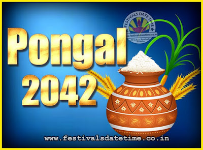 2042 Pongal Festival Date & Time, 2042 Thai Pongal Calendar