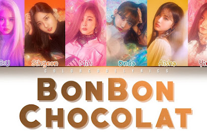 Lyrics EVERGLOW – Bon Bon Chocolat (봉봉쇼콜라)